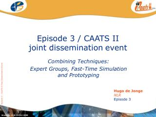 Episode 3 / CAATS II  joint dissemination event