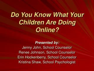 Do You Know What Your Children Are Doing Online?
