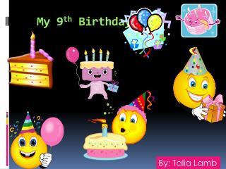 My 9th Birthday