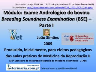 Módulo: Exame Andrológico do bovino Breeding Soundness Examination  (BSE) – Parte I