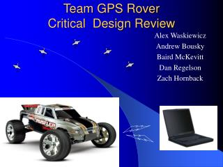 Team GPS Rover Critical  Design Review