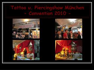 Tattoo u. Piercingshow München - Convention 2010 -