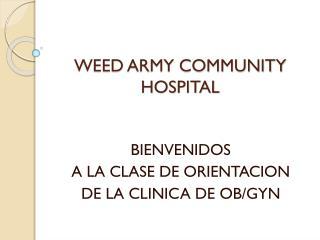 WEED ARMY  COMMUNITY HOSPITAL
