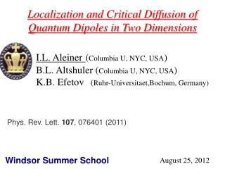 I.L.  Aleiner ( Columbia U, NYC, USA ) B.L.  Altshuler ( Columbia U, NYC, USA )