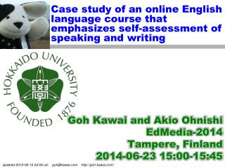 Goh Kawai and Akio Ohnishi EdMedia-2014 Tampere, Finland 2014-06-23  15:00-15: 45