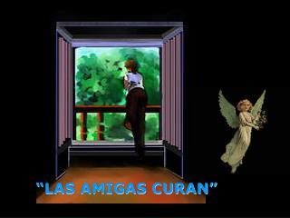 """""""LAS AMIGAS CURAN"""""""