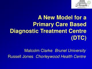 A New Model for a Primary Care Based  Diagnostic Treatment Centre DTC