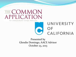 Presented by Glendie  Domingo, AACE Advisor October 23, 2013