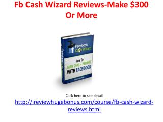 Fb Cash Wizard Reviews-Bonuses