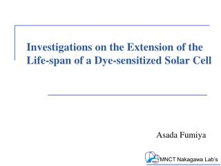 Investigations on the  E xtension  of  the Life-span  of a  Dye-sensitized  S olar  C ell