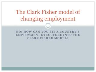 The Clark Fisher model of changing employment