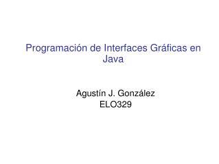 Programación de Interfaces Gráficas en Java