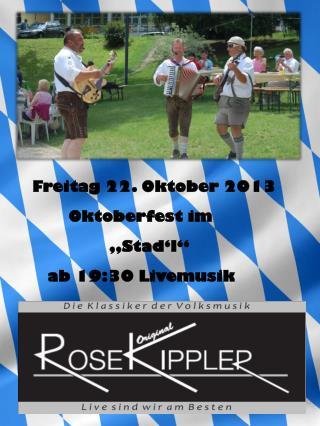 """Freitag 22. Oktober 2013   Oktoberfest im            """"Stad'l""""    ab 19:30 Livemusik"""