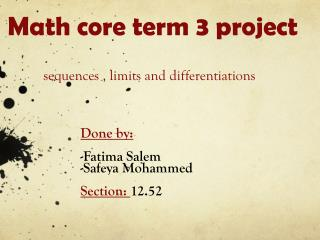 Math core term 3 project sequences , limits and differentiations