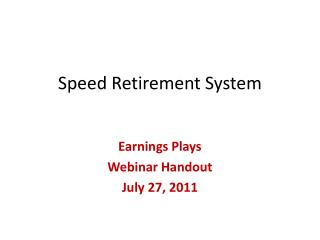 Speed Retirement System