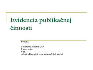 Evidencia publikačnej činnosti