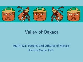 Valley of  O axaca