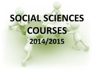 SOCIAL SCIENCES COURSES 2014/2015