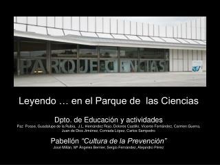 Leyendo … en el Parque de  las Ciencias Dpto. de Educaci ón y actividades