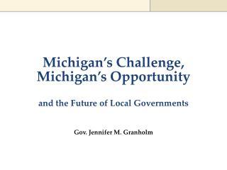 Michigan s Challenge, Michigan s Opportunity