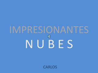 IMPRESIONANTES N U B E S