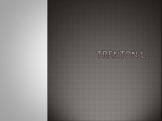 Trenton L.