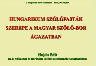 HUNGARIKUM SZŐLŐFAJTÁK  SZEREPE A MAGYAR SZŐLŐ-BOR ÁGAZATBAN