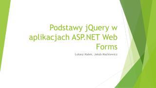 Podstawy  jQuery  w aplikacjach ASP.NET Web  Forms