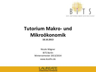 Tutorium Makro- und Mikroökonomik 18.10.2013