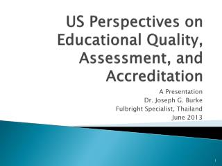 US Perspectives on Educational Quality, Assessment, and Accreditation