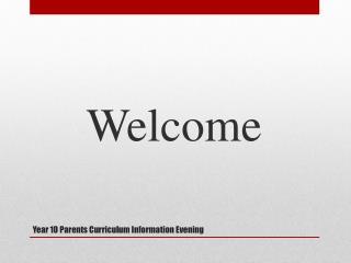 Year 10 Parents Curriculum Information Evening