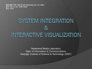 System Integration  &  Interactive Visualization