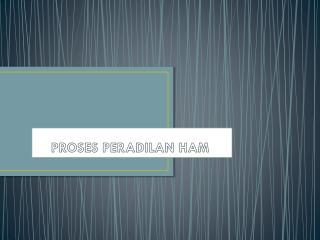 PROSES PERADILAN HAM