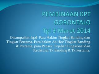 PEMBINAAN KPT GORONTALO T gl  3  Maret  2014