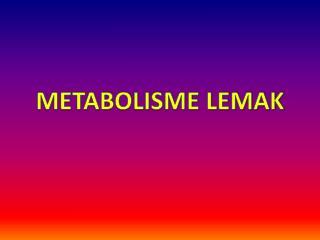 METABOLISME LEMAK