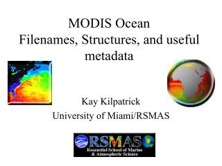 MODIS Ocean Filenames, Structures, and useful metadata
