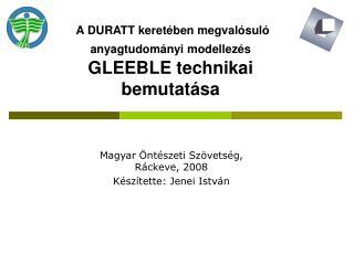 A DURATT keretében megvalósuló anyagtudományi modellezés GLEEBLE technikai bemutatása
