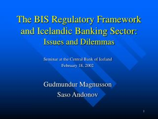 The BIS Regulatory Framework and Icelandic Banking Sector: Issues and Dilemmas