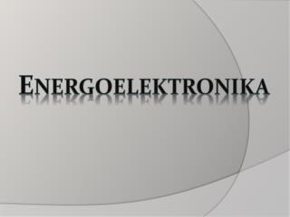 E nergoelektronika