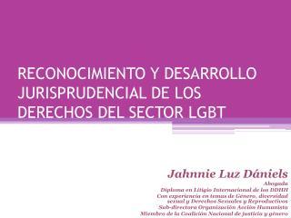 RECONOCIMIENTO Y DESARROLLO JURISPRUDENCIAL DE LOS DERECHOS DEL SECTOR LGBT