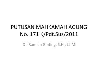 PUTUSAN MAHKAMAH AGUNG No. 171 K/Pdt.Sus/2011