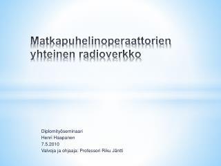 Matkapuhelinoperaattorien yhteinen radioverkko