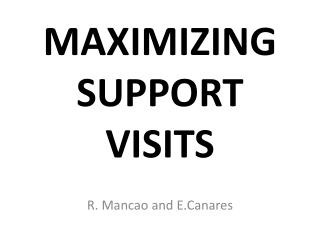 MAXIMIZING SUPPORT VISITS