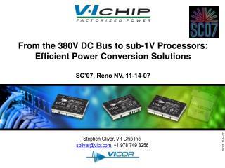 Stephen Oliver, V•I Chip Inc. soliver@vicr , +1 978 749 3256