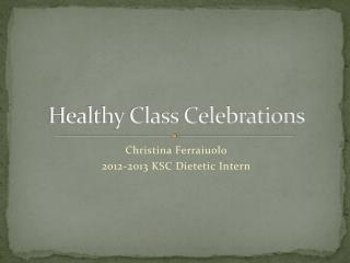 Healthy Class Celebrations