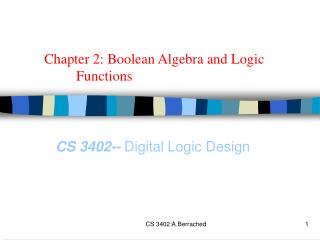 Chapter 2: Boolean Algebra and Logic    Functions