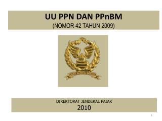 UU PPN DAN  PPnBM ( NOMOR  42 TAHUN  2009)