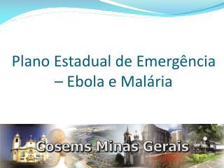 Plano  Estadual de Emergência – Ebola e Malária