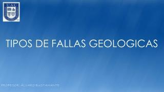 Tipos DE FALLAS GEOLOGICAS