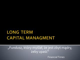 LONG  TERM  CAPITAL MANAGMENT